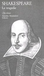"William Shakespeare ""Le Tragedie"". Meridiani Mondadori"