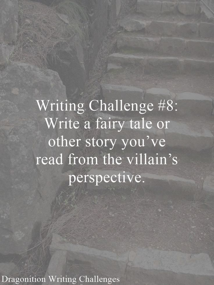 Writing Challenge #8: Write a fairy tale or other story you've read from the villain's perspective.
