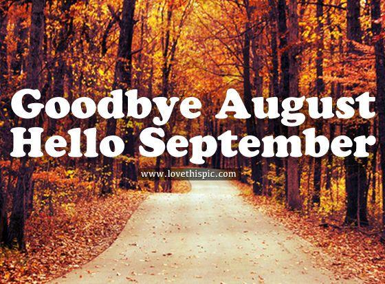 Goodbye August, Hello September september hello september september quotes…
