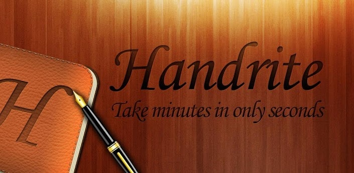 Handrite Note Pro v1.81 apk  Requirements: Android 2.1 and up  Overview: It's the write idea. Handrite alows you to write with your finger right on your screen. Each time you lift your finger, the character or symbol you wrote appears in the notebook interface. It replicates exactly what you add to the screen. Give up the apper habit and keep, send, or post your notes.