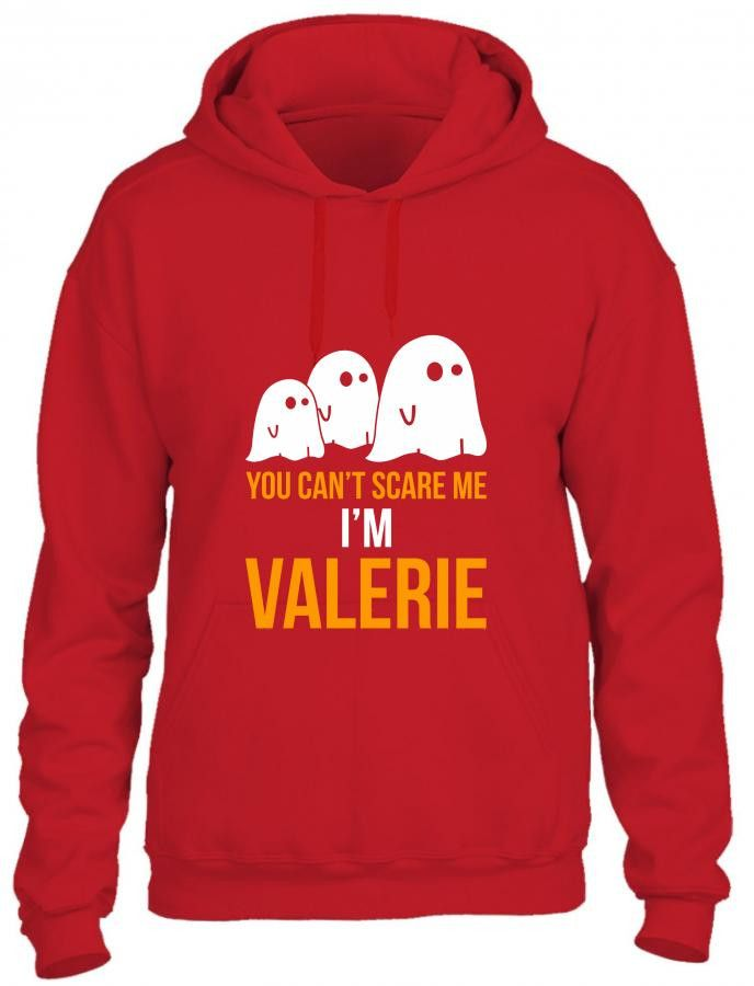 you cant scare me i am valerie funny Hoodie