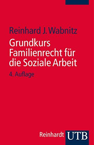 Grundkurs Familienrecht für die Soziale Arbeit - http://kostenlose-ebooks.1pic4u.com/2014/11/25/grundkurs-familienrecht-fuer-die-soziale-arbeit/