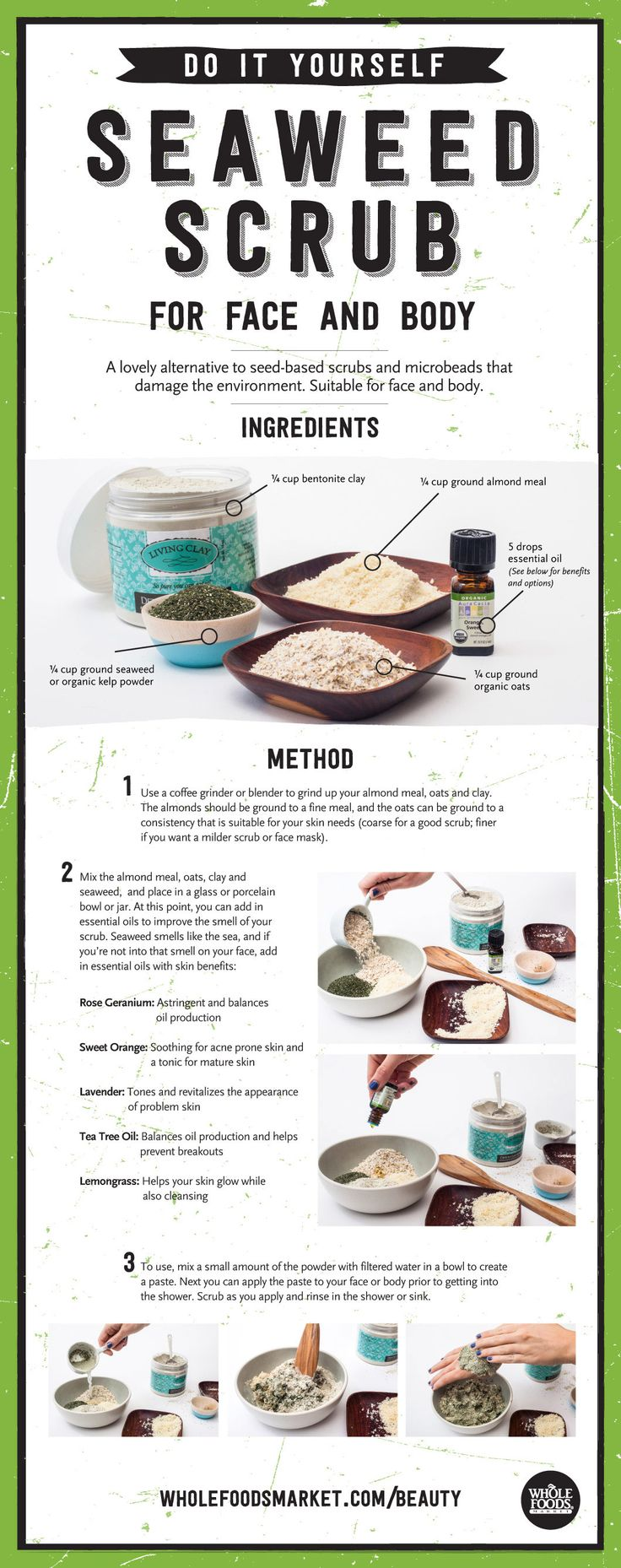 A lovely alternative to seed-based scrubs and environment-damaging microbeads, this scrub is fabulous for face and body. Use a coffee grinder to pulverize almond meal, oats and clay; mix with seaweed powder. Add in essential oils like geranium, rose or sweet orange, if desired, and then water to for...