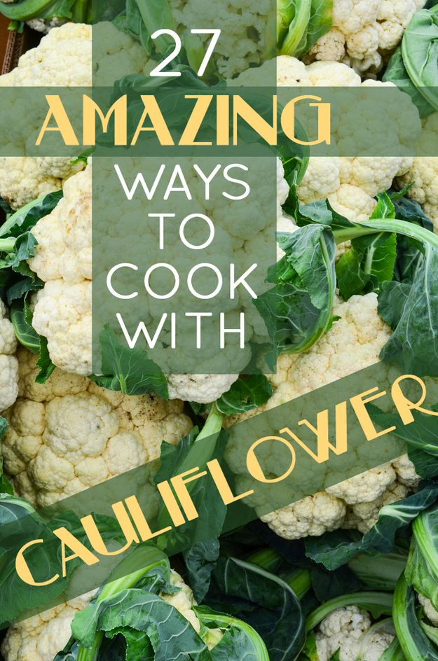 """27 Amazing ways to cook cauliflower - Not all low carb, but some great carb substitutions on here"""