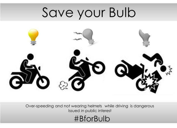 Over speeding and not wearing helmets while driving is dangerous #BforBulb