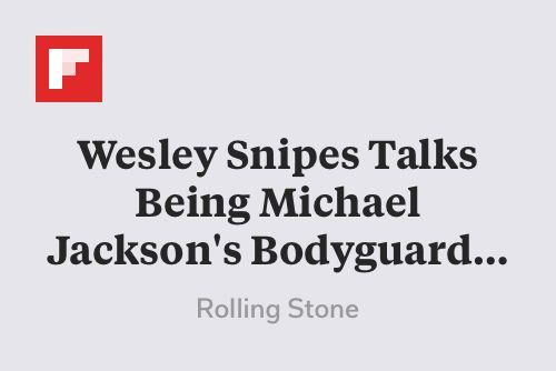 Wesley Snipes Talks Being Michael Jackson's Bodyguard for 'Bad' Video http://flip.it/ajKQr