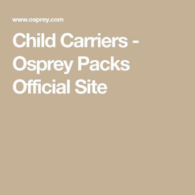 Child Carriers - Osprey Packs Official Site
