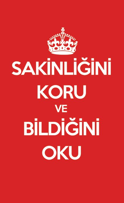"""In Turkish: """"Keep yourself calm, do whatever you have decided to do without paying attention to what others say"""" #keepcalmandcarryon"""