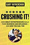 Crushing It!: How Great Entrepreneurs Build Their Business and Influenceand How You Can Too