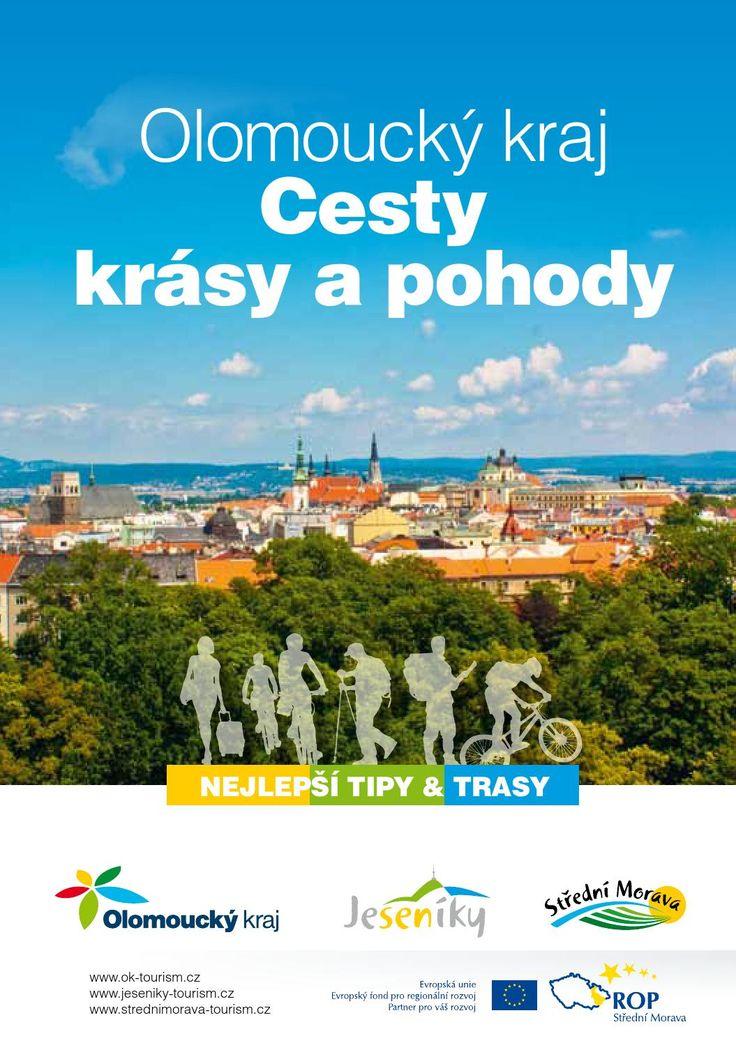 Olomoucký kraj - Cesty krásy a pohody  Poklady a lákadla dvou turistických regionů Olomouckého kraje, Střední Moravy a Jeseníků přináší publikace Cesty krásy a pohody.