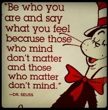 dr suessWords Of Wisdom, Happy Birthday, So True, Dr Suess, Dr. Who, Favorite Quotes, Dr. Seuss, Wise Words, Dr. Suess