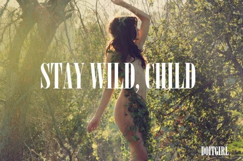 Wild Child Tumblr Quotes Images Free Download