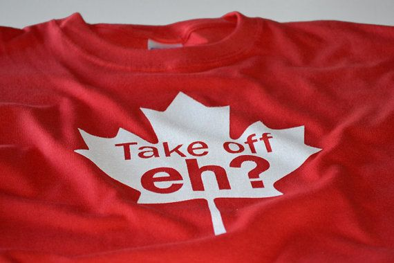 Funny Canadian t-shirt - Take off eh? Great gift for a friend from Canada. Funny shirt is available at UnicornTees on Etsy:https://www.etsy.com/listing/87428697/mens-canada-t-shirt-take-off-eh-canada?