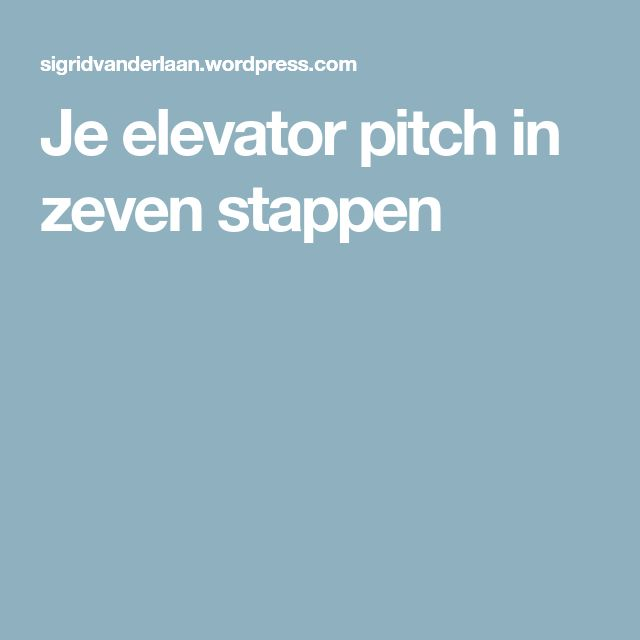 Je elevator pitch in zeven stappen
