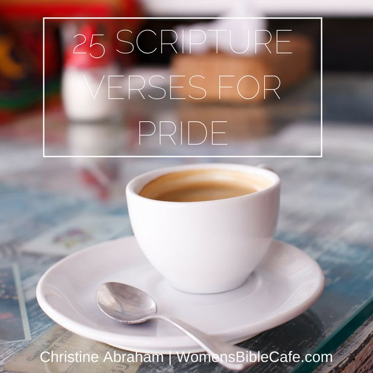 25 SCRIPTURE VERSES FOR PRIDE