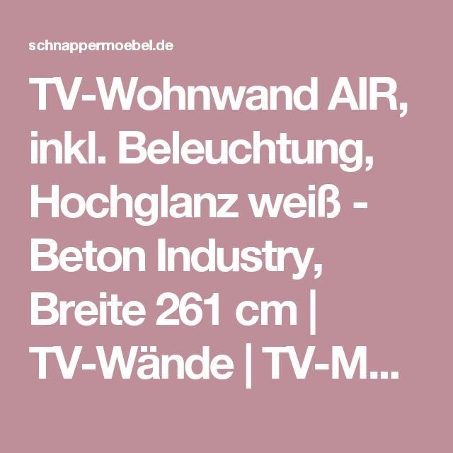 TV-Wohnwand AIR, inkl. Beleuchtung, Hochglanz weiß - Beton Industry, Breite 261 cm | TV-Wände | TV-Möbel | Wohnzimmer | Schnappermöbel