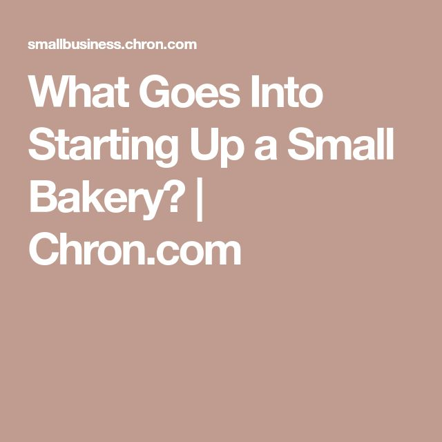 What Goes Into Starting Up a Small Bakery? | Chron.com