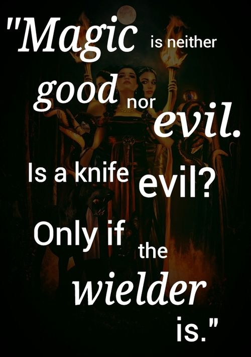 "Black Magick:  ""#Magic is neither good nor evil. Is a knife evil? Only if the wielder is."""