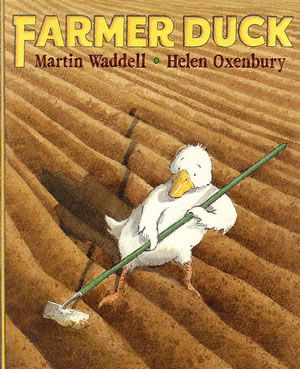 Farmer Duck by Martin Waddell and Helen Oxenbury. Good mentor text for building teamwork in the classroom