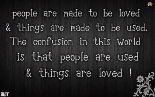 We must learn to use things and love people, and not the other way around.: Thoughts, Inspiration, Quotes, Wisdom, So True, Things, Living, People, True Stories