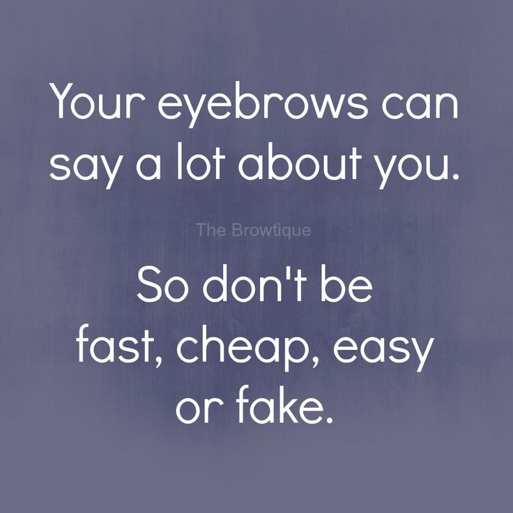 Eyebrows say a lot about you! So true!