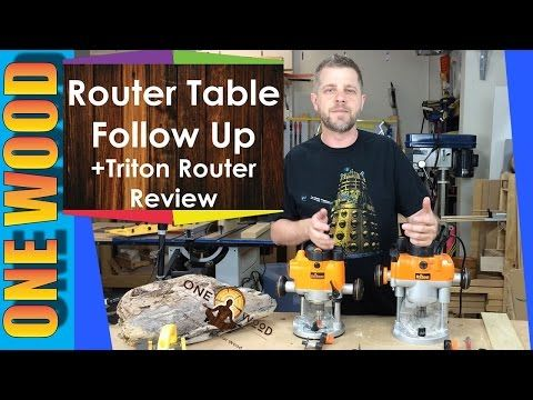 Router Table Follow up and Triton Router Review for Woodworking - YouTube