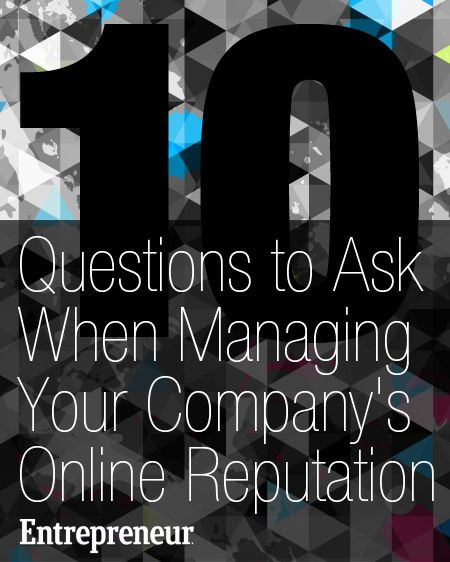 10 Questions to Ask When Managing Your Company's Online Reputation