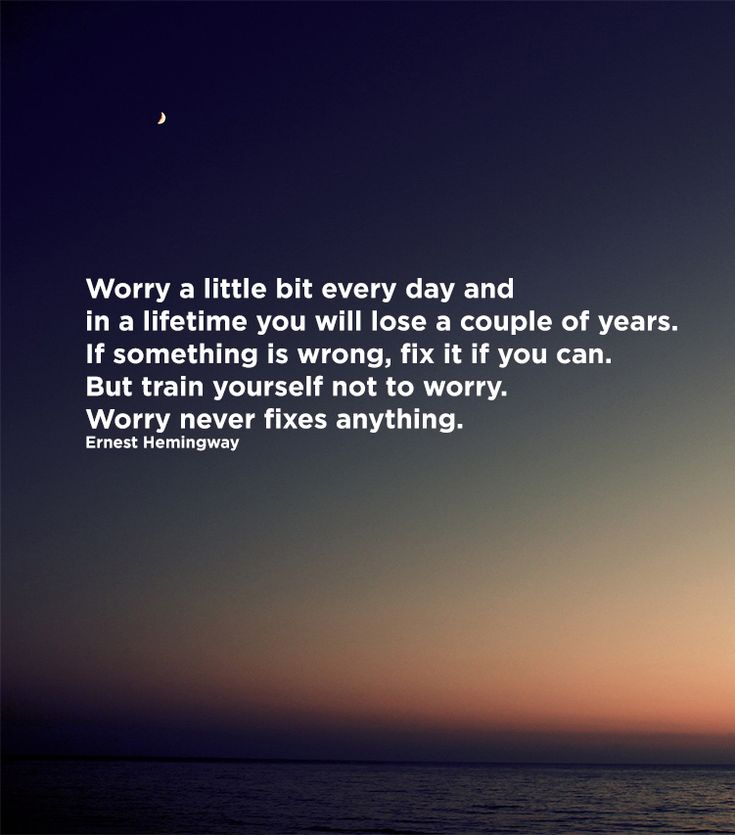 Worry Never Fixes Anything – Best Life Quote