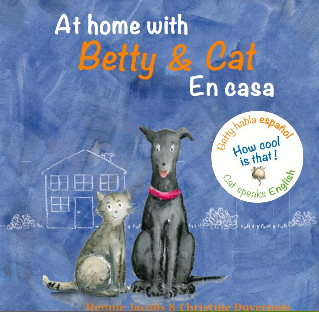 Cover of my new Betty & Cat book in Spanish/English. New concept: books are NOT translated - of course kids can cope!