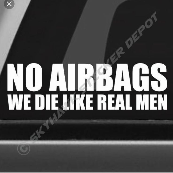 No airbags we die like real men funny vinyl decal sticker perfect for your car truck suv and more the decal is only the white letters you see in