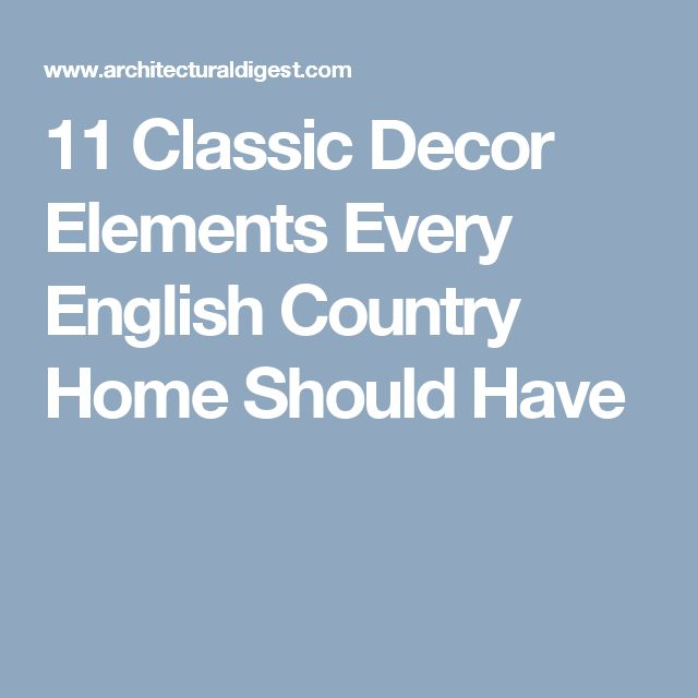 11 Classic Decor Elements Every English Country Home Should Have