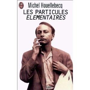 """""""Les particules élémentaires"""" de Michel Houellebecq (mars 2013)"""