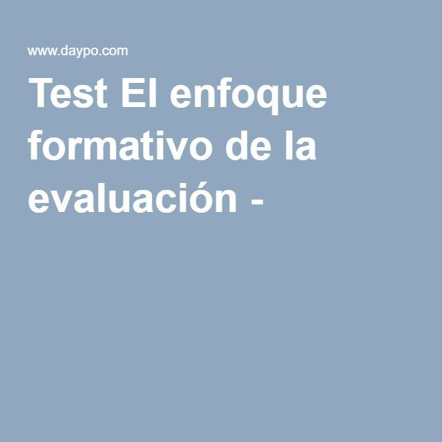 Test El enfoque formativo de la evaluación - 1