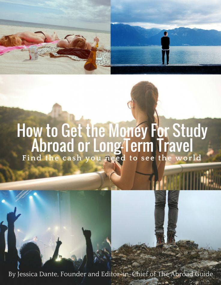 """If you're broke but want to study abroad or travel long-term, check out this e-book """"How to Get the Money to Study Abroad or Long-Term Travel"""""""