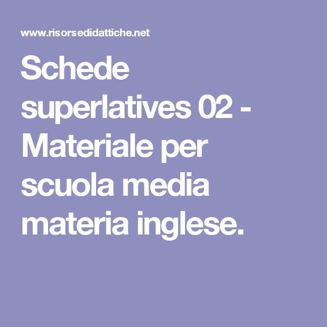 Schede superlatives 02 - Materiale per scuola media materia inglese.