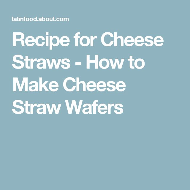 Recipe for Cheese Straws - How to Make Cheese Straw Wafers