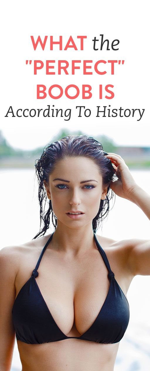 "What The ""Perfect"" Boob Is, According To History"