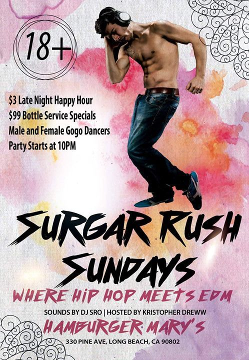 Sunday night close out your weekend at Sugar Rush Sundays at Hamburger Mary's Long. $3 Late Night Happy Hour Giveaways The Hottest Gogos in LB and 18 all night. Fun starts at 10PM