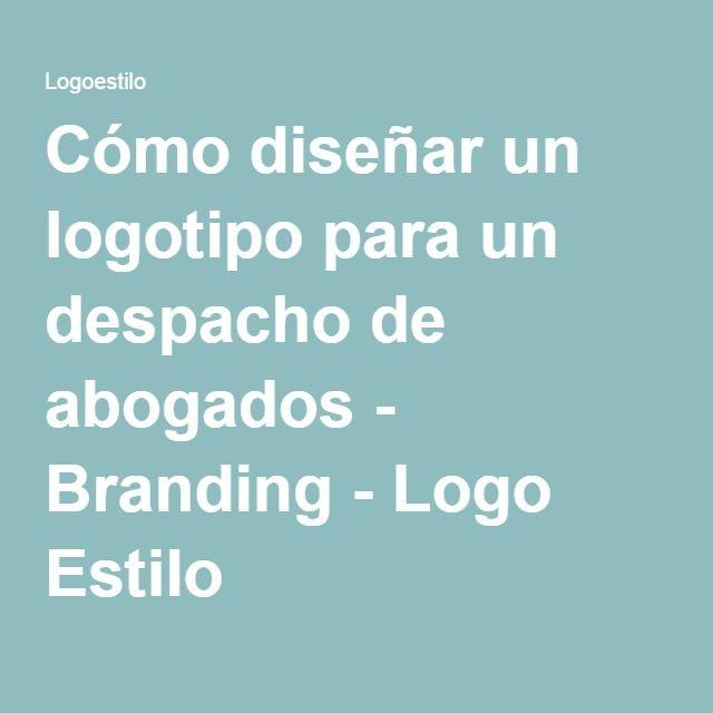 Cómo diseñar un logotipo para un despacho de abogados - Branding - Logo Estilo