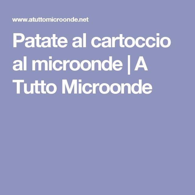 Patate al cartoccio al microonde   A Tutto Microonde