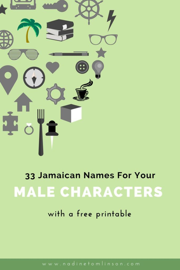 33 Jamaican Names for Your Male Characters + a free printable | Looking for non-traditional names for your characters? To make things easy for you, I've compiled a list of 33 Jamaican names for your male characters. Click through to download your free copy. | #names #characters #boy #writers #writing #jamaica