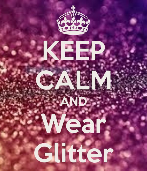 keep calm and glitter on | KEEP CALM AND Wear Glitter - KEEP CALM AND CARRY ON Image Generator ...