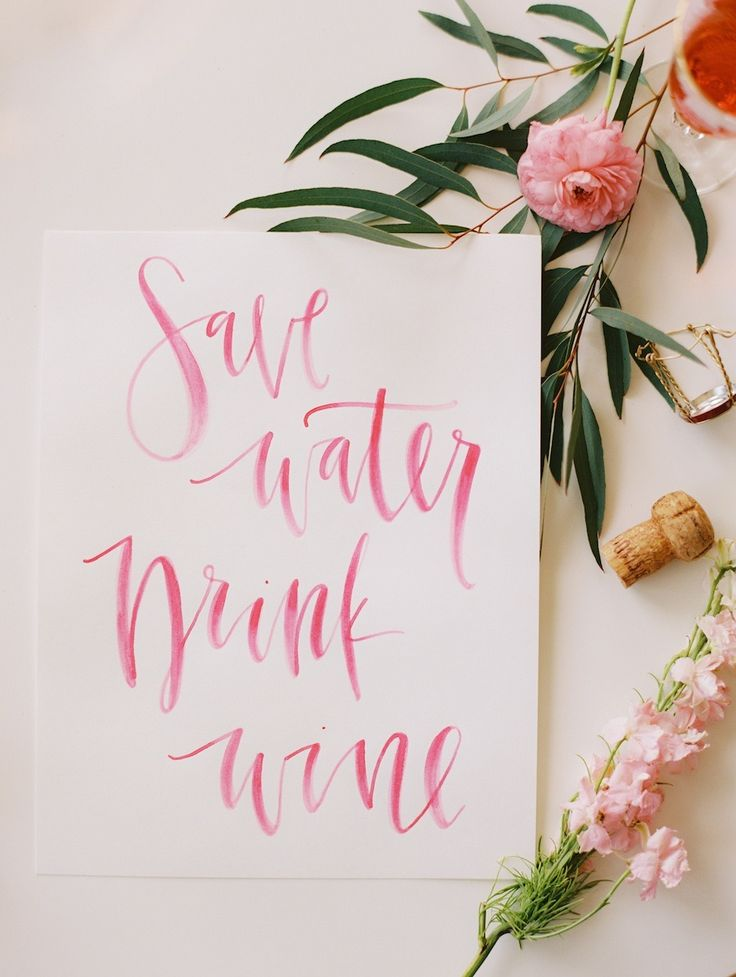 """""""Save Water - Drink Wine!"""" Our sentiments exactly ;)   See more of this bridal shower or bachelorette party activity on #SMP right here: http://www.StyleMePretty.com/2014/05/21/floral-arranging-rose-tasting-party/ Photography: AbbyJiu.com Photography - Signage: AFabulousFete.com"""