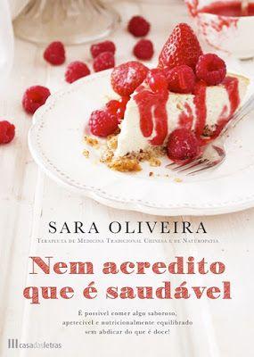 Nem Acredito Que É Saudável, de Sara Oliveira (novidade) - http://mymemoriesmyworld2014.blogspot.pt/2016/07/nem-acredito-que-e-saudavel-de-sara.html
