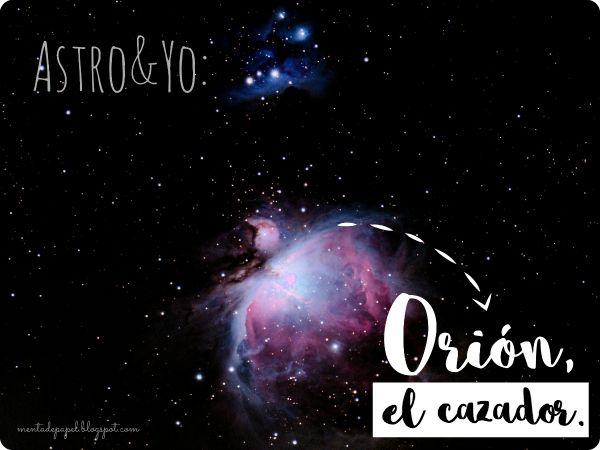 Astro y Yo: Orión, el cazador.