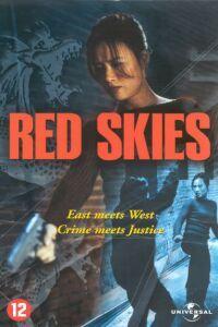 Red Skies (2002) Dual Audio Eng Hindi Watch Online Starring Vivian Wu, Shawn Christian, Kadeem Hardison, Rachael Crawford, Roger Yuan, Sidney S. Liufau
