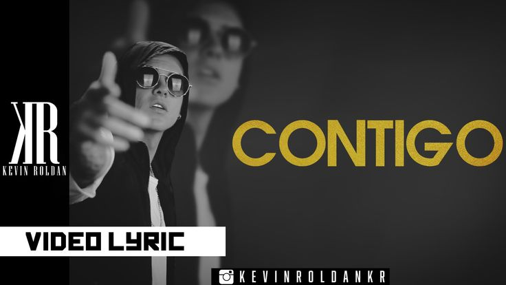 Kevin Roldan - CONTIGO (Lyrics Video) (@kevinroldankr)