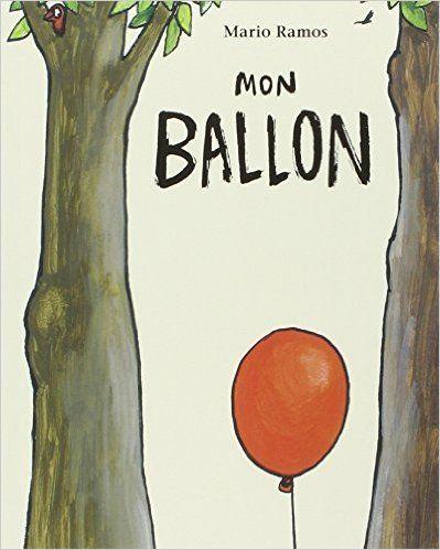Mon ballon - Mario Ramos - Livres