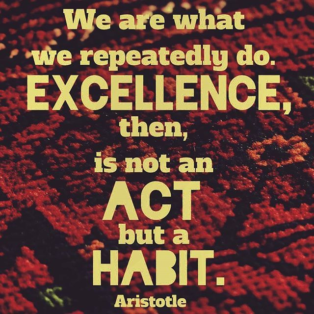 """Do you agree? """"Excellence is an art won by training and habituation. We do not act rightly because we have virtue or excellence, but we rather have those because we have acted rightly. We are what we repeatedly do. Excellence, then, is not an act but a habit."""" Aristotle  #philosophy #excellence #wearewhatwedo #greatness #ambition #success #habit #habits #act #action #doing #quotes #aristotle #repeat #great #excellent #excel #achieve #repetition #quote #vehemenceandemergence"""