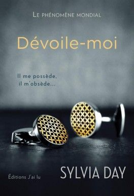 Crossfire, Tome 1 : Dévoile-Moi - Sylvia Day